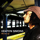 Play & Download Lift Me Up by Keaton Simons | Napster