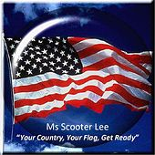 Play & Download Your Country, Your Flag, Get Ready by Scooter Lee | Napster
