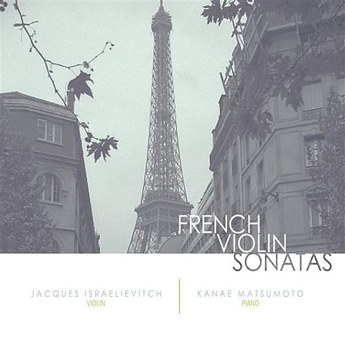 Play & Download French Violin Sonatas by Jacques Israelievitch | Napster