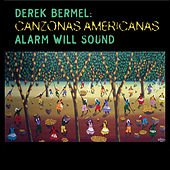 Play & Download Bermel: Canzonas Americanas by Alarm Will Sound | Napster