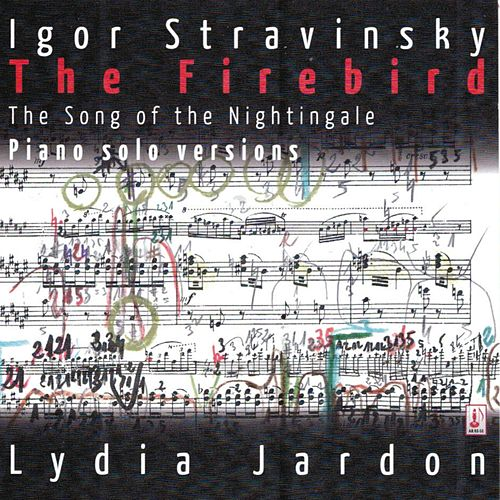 Play & Download Stravinsky: The Firebird & The Song of the Nightingale (Piano Solo Version) by Lydia Jardon | Napster