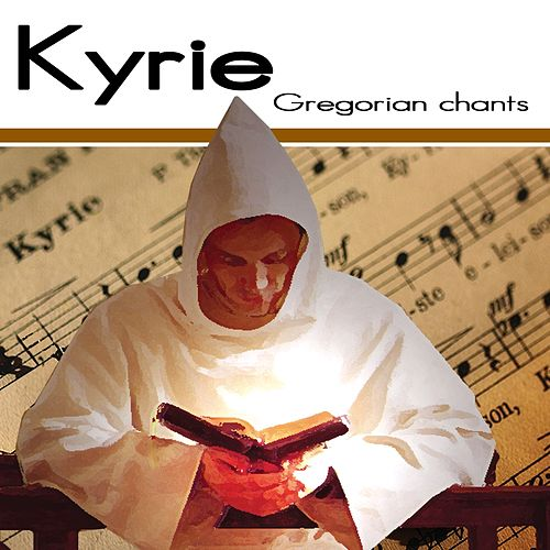 Play & Download Kyrie by Gregorian Chants | Napster