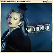 Play & Download Midnight Calling by Swing Republic | Napster