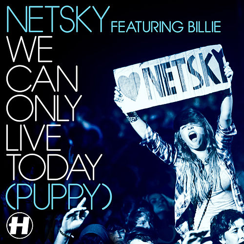 Play & Download We Can Only Live Today (Puppy) by Netsky | Napster