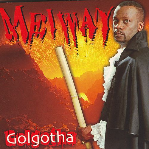 Play & Download Golgotha 800% Zoblazo by Meiway | Napster