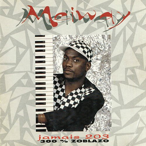 Play & Download Jamais 203 (300% Zoblazo) by Meiway | Napster