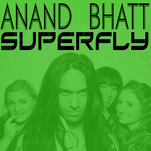 Play & Download Superfly by Anand Bhatt | Napster
