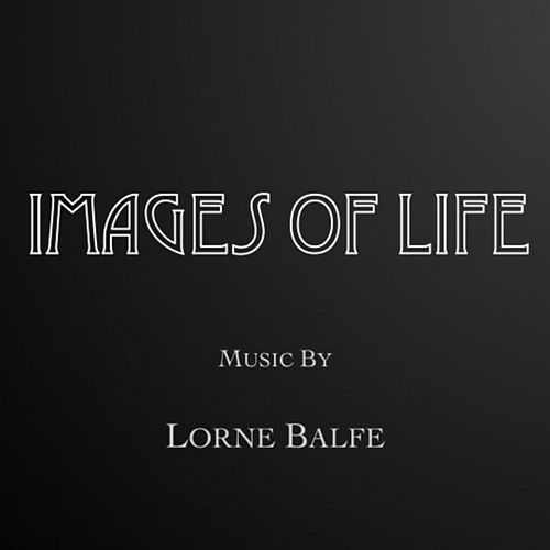 Play & Download Images of Life by Lorne Balfe | Napster