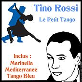 Play & Download Le petit tango by Tino Rossi | Napster