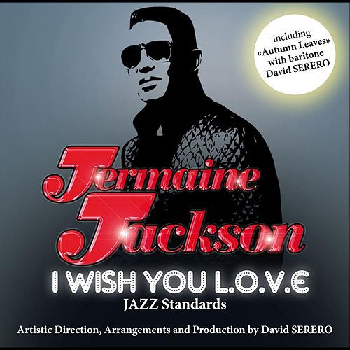 Play & Download I Wish You Love (feat. David Serero) by Jermaine Jackson | Napster