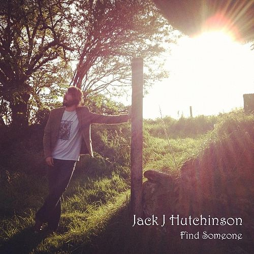 Play & Download Find Someone by Jack J Hutchinson | Napster