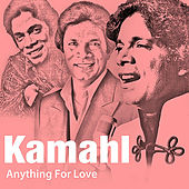 Play & Download Anything For Love by Kamahl | Napster