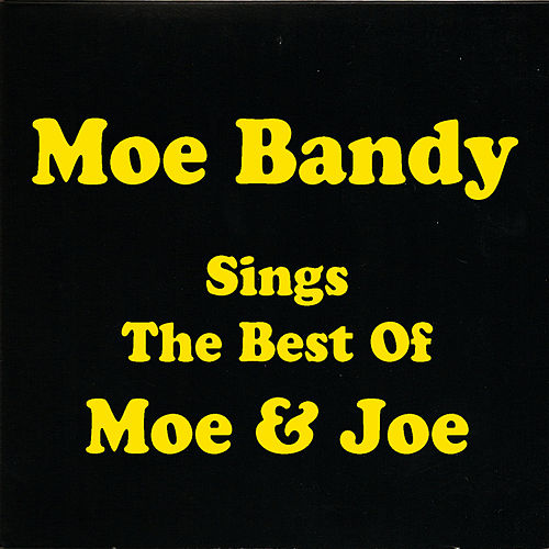 Sings The Best Of Moe & Joe by Moe Bandy