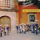 El Mariachi by Mariachi Vargas de Tecalitlan