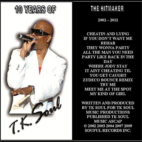 Play & Download The Hit Maker: 10 Years of Tk Soul by Tk Soul | Napster