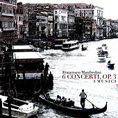 Play & Download Manfredini: 6 Concerti, op.3 by I Musici | Napster