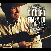 Play & Download Fiddler Tim Smith & Friends by Fiddler Tim Smith | Napster