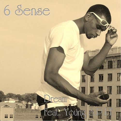 Play & Download Dream (feat. Young Spit) by 6 Sense | Napster