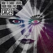 Play & Download How to Shoot Lasers from Your Eyes by Cage9 | Napster