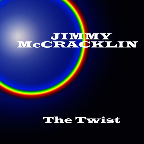 Play & Download Twist by Jimmy McCracklin | Napster