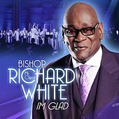 Play & Download I'm Glad by Bishop Richard
