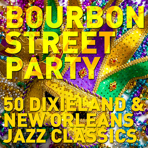 Play & Download Bourbon Street Party: 50 Dixieland and New Orleans Jazz Classics by Various Artists | Napster