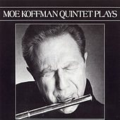 Quintet Plays by Moe Koffman Quartet