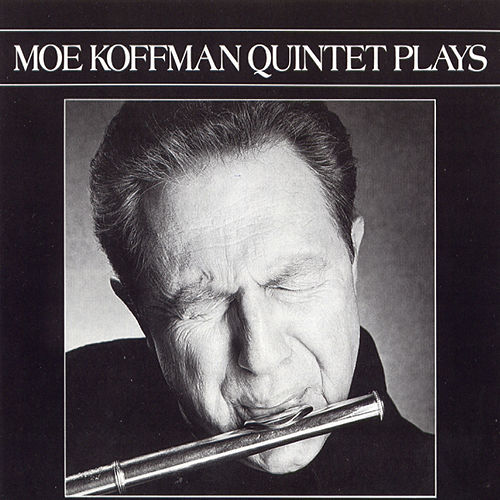Play & Download Quintet Plays by Moe Koffman Quartet | Napster