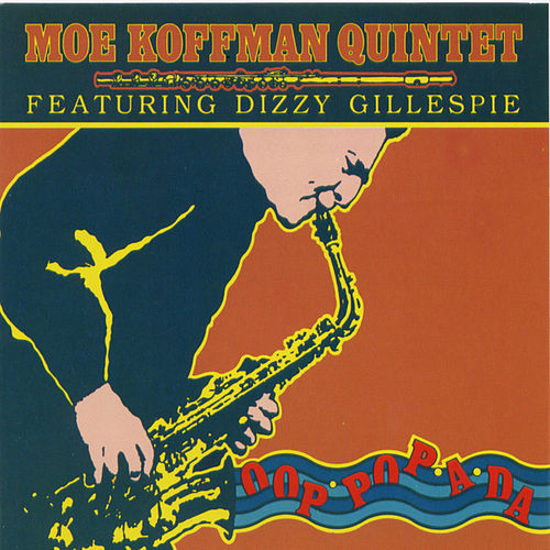 Play & Download Opp-Pop-A-DA by Moe Koffman Quartet | Napster