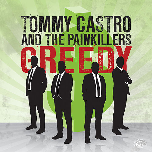 Play & Download Greedy/That's All I Got by Tommy Castro | Napster
