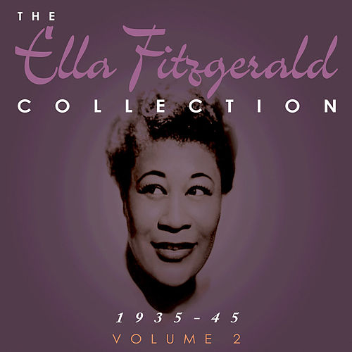 The Ella Fitzgerald Collection 1935-45 Vol. 2 by Various Artists