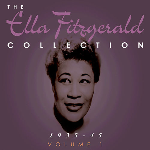 The Ella Fitzgerald Collection 1935-45 Vol. 1 by Various Artists