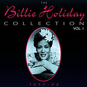Play & Download The Billie Holiday Collection 1935-42 Vol. 1 by Billie Holiday | Napster