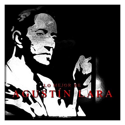 Play & Download Lo Mejor de Agustín Lara by Agustín Lara | Napster