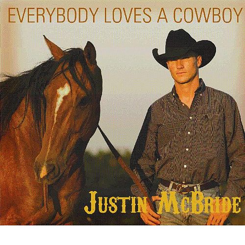 Play & Download Everybody Loves a Cowboy by Justin Mcbride | Napster