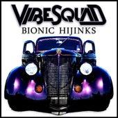 Bionic Hijinks by Vibesquad