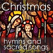 Play & Download Christmas Hymns and Sacred Songs - Instrumental Guitar Music by Instrumental Holiday Music Artists | Napster
