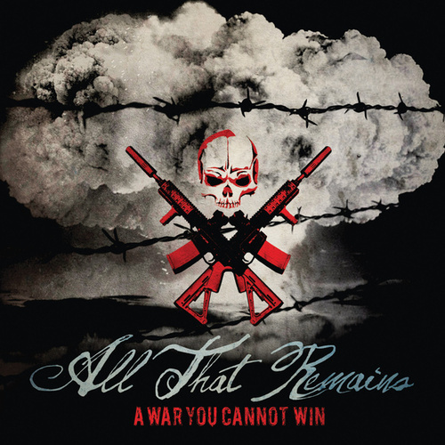 Play & Download A War You Cannot Win by All That Remains | Napster