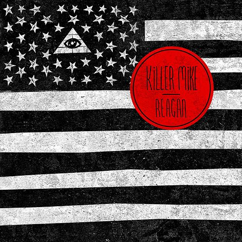 Play & Download Reagan by Killer Mike | Napster