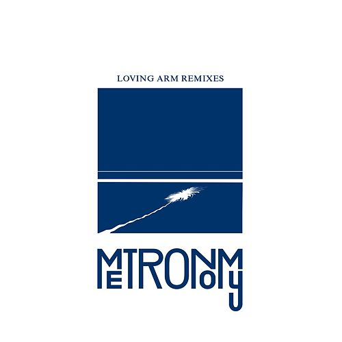 Play & Download Loving Arm [Remixes] by Metronomy | Napster