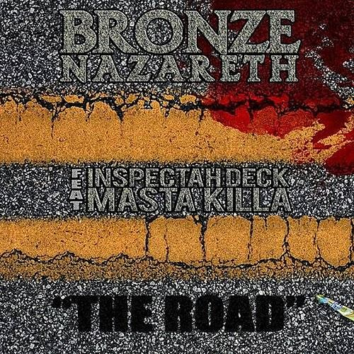 Play & Download The Road (feat. Masta Killa;Inspectah Deck) [Single] by Bronze Nazareth | Napster