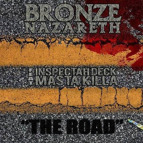 The Road (feat. Masta Killa;Inspectah Deck) [Single] by Bronze Nazareth
