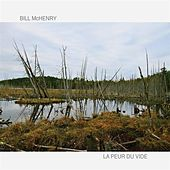 Play & Download La Peur du Vide by Bill McHenry | Napster