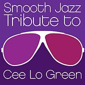 Play & Download Smooth Jazz Tribute to Cee Lo Green by Various Artists | Napster
