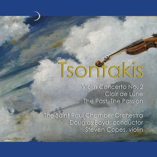 George Tsontakis: The Past, The Passion; Claire De Lune; Violin Concerto; by The Saint Paul Chamber Orchestra