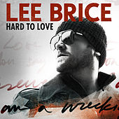 Play & Download Hard To Love (Acoustic) by Lee Brice | Napster