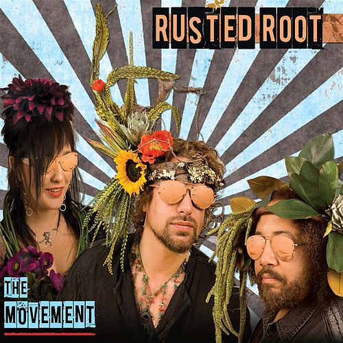 Play & Download The Movement by Rusted Root | Napster