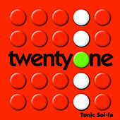 Twenty One by Tonic Sol Fa