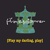 Play & Download Play My Darling, Play by Katzenjammer | Napster