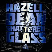 Play & Download Shattered Glass by Hazell Dean | Napster